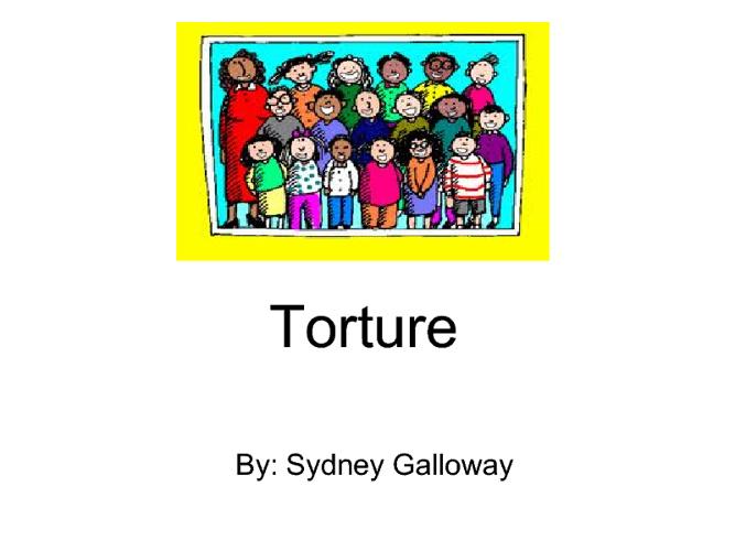 Torture.
