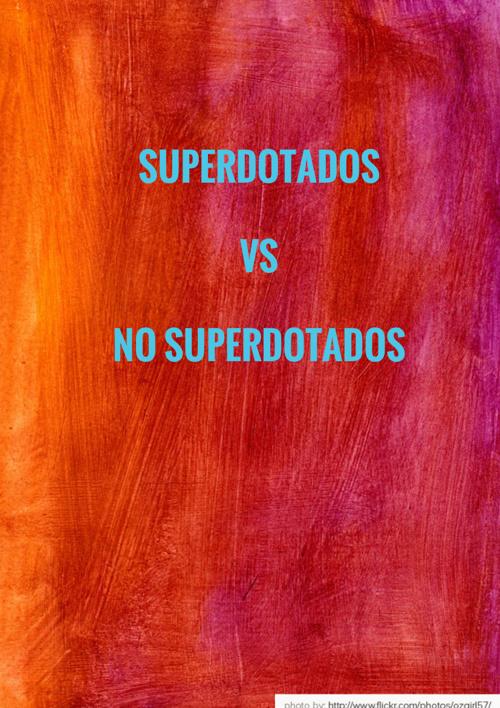 superdotados vs no superdotados