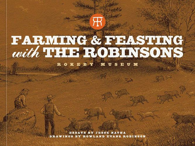 """Farming & Feasting with the Robinsons"" — Rokeby Museum"