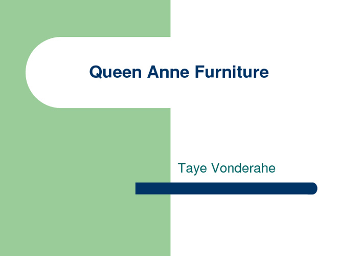 Taye Vonderahe Traditional English Powerpoint-Queen Anne
