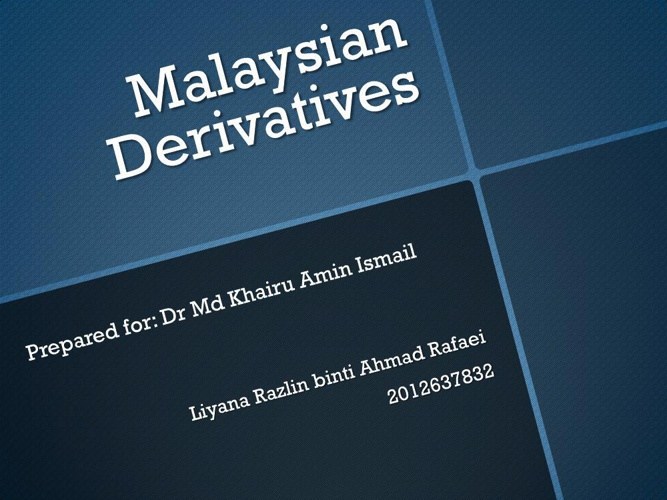 MALAYSIAN DERIVATIVES PRESENT