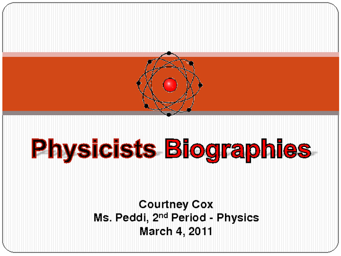Physics--Who, What, and When?