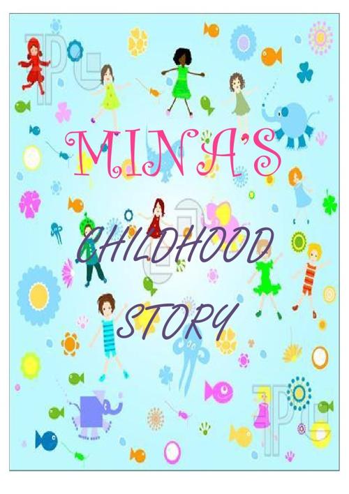 Mina's Childhood Story