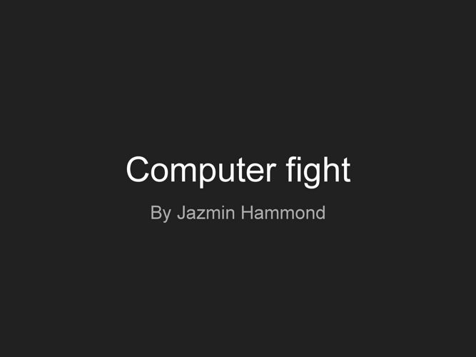 Computer fight
