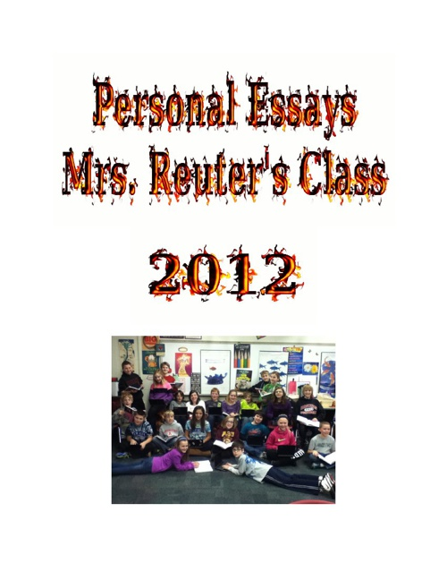 Personal Essays created by Mrs. Reuter's Class