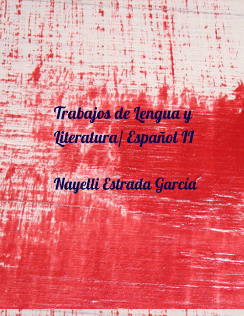 Trabajos de Lengua y Literatura/ Español II