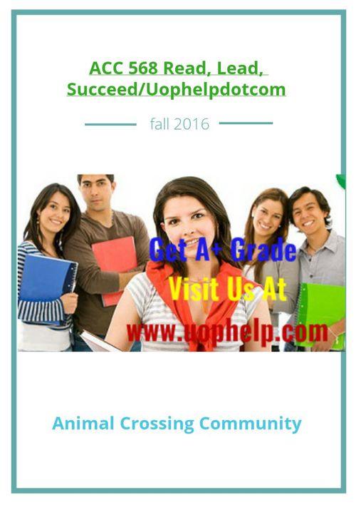 ACC 568 Read, Lead, Succeed/Uophelpdotcom