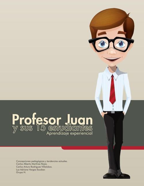 El profesor Juan y sus 15 estudiantes - Aprendizaje experiencial