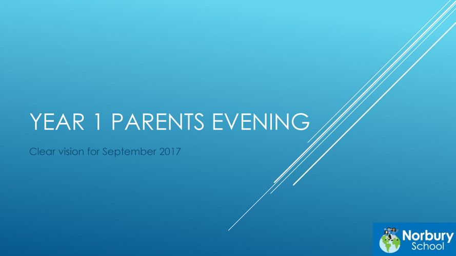 New to Year 1 Parents Evening Presentation