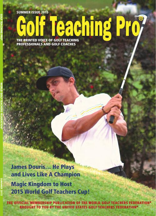Golf Teaching Pro Magazine - Spring/Summer 2015