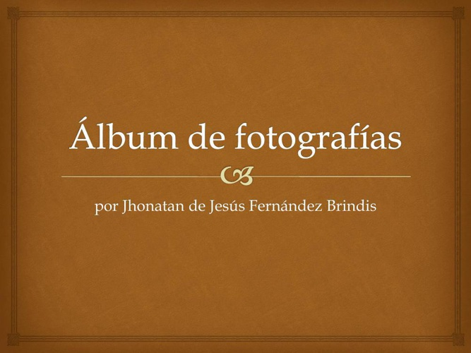 Álbum de fotografías Jhonatan