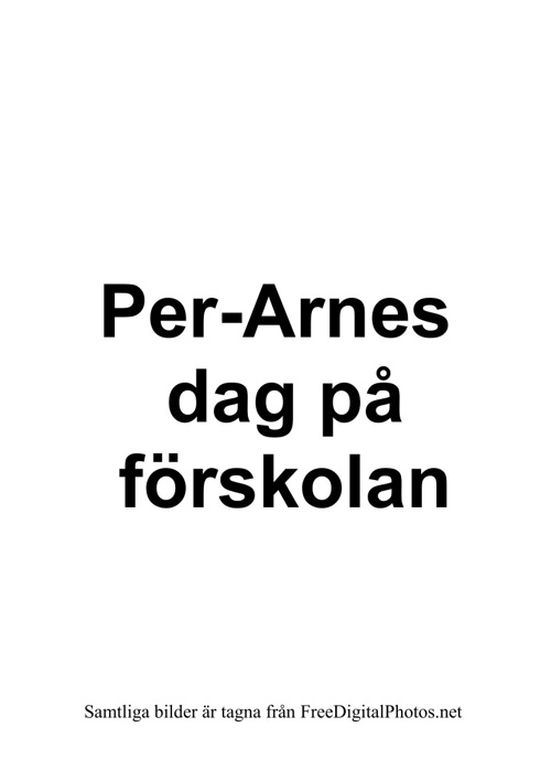 PER-ARNES DAG PÅ FÖRSKOLAN