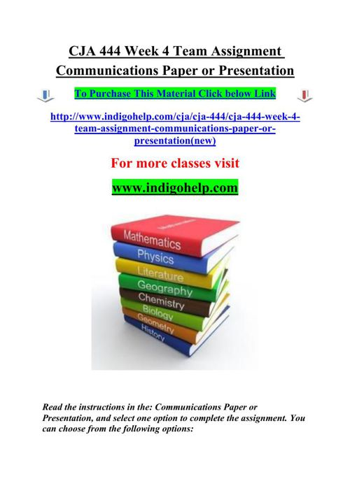 CJA 444 Week 4 Team Assignment Communications Paper or Presentat