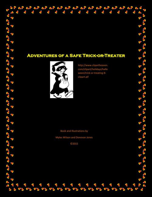 Adventures of a Safe Trick or Treater- Myles W & Donovan J