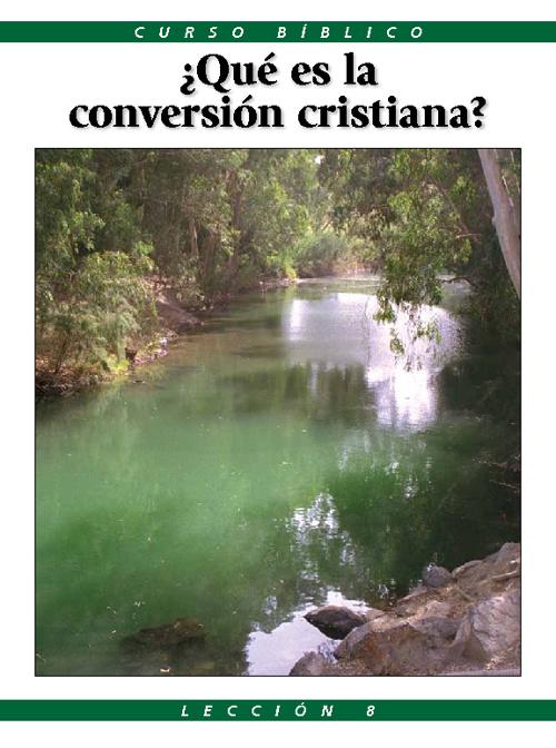 ¿Qué es la conversión Cristiana?