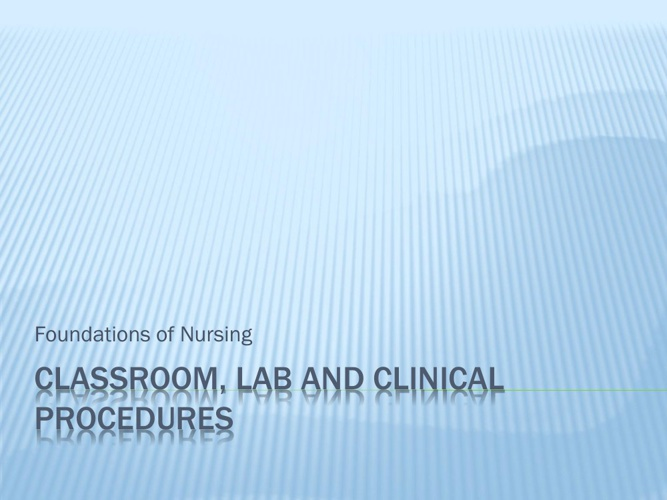 Classroom, Lab and Clinical Procedures