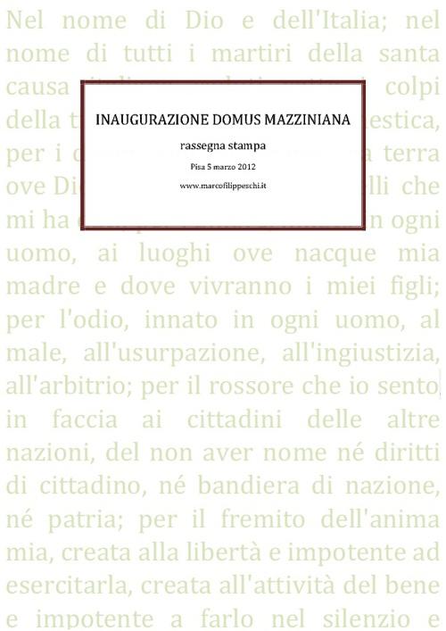 Inaugurazione Domus Mazziniana Pisa - Rassegna stampa