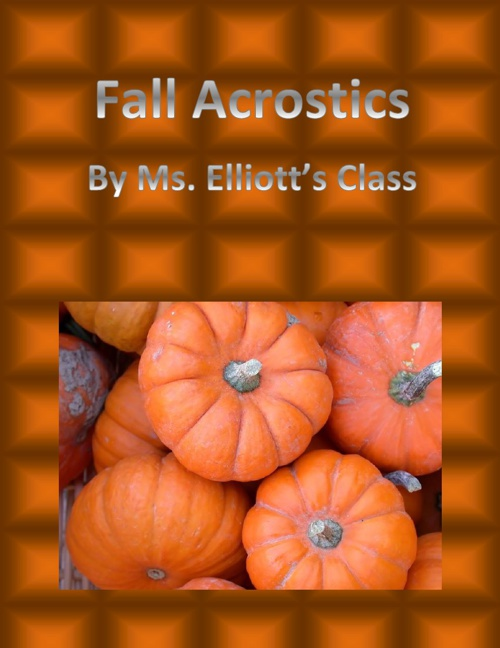 Copy of Ms. Elliott's Class Fall Acrostics