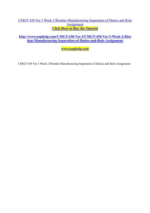 CMGT 430 Ver 3 Week 2 Riordan Manufacturing Separation of Duties