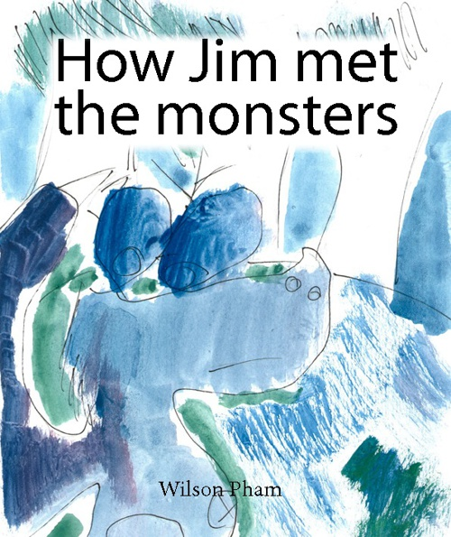 Wilson Pham – How Jim Met the Monsters