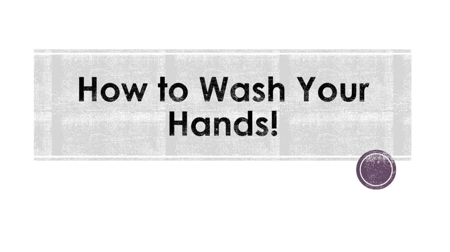 How to Wash Your Hands!2PRINT1