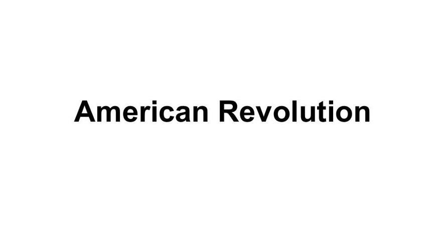 American Revolution - RolandE Gresham