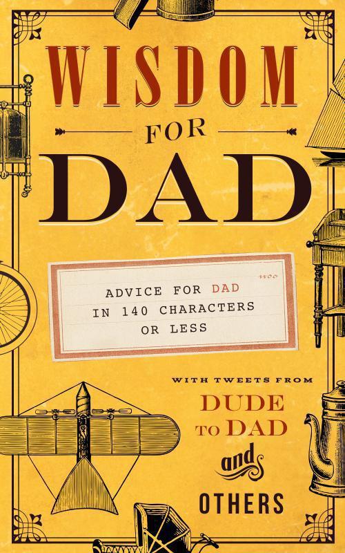 Wisdom for Dad by Hugh Weber