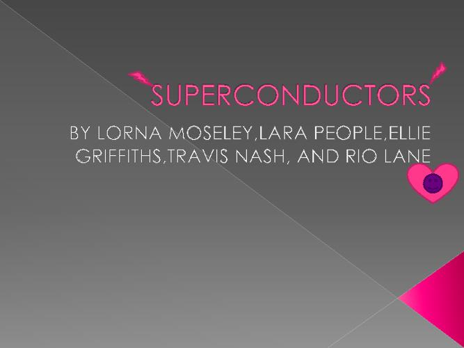 Superconductors Lorna,Lara,Rio,Ellie, and travis