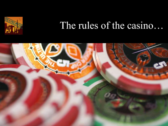 The Rules of the Casino...