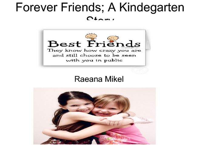 Forever Friends; A Kindergarten Story