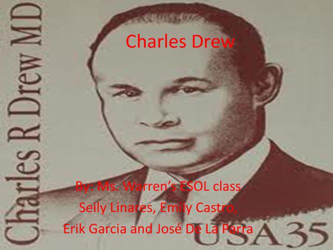 Charles Drew by Ms. Warren's ESOL Class