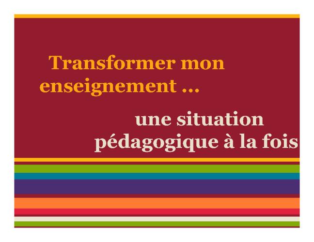 Transformer mon enseignement ...