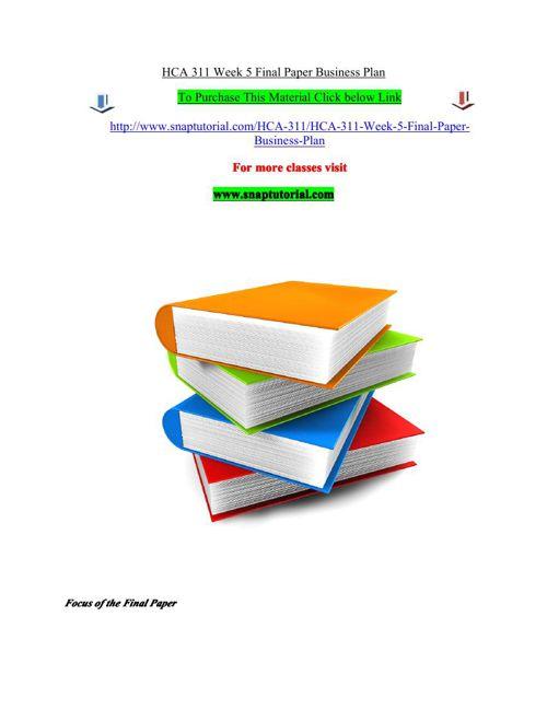 HCA 311 Week 5 Final Paper Business Plan