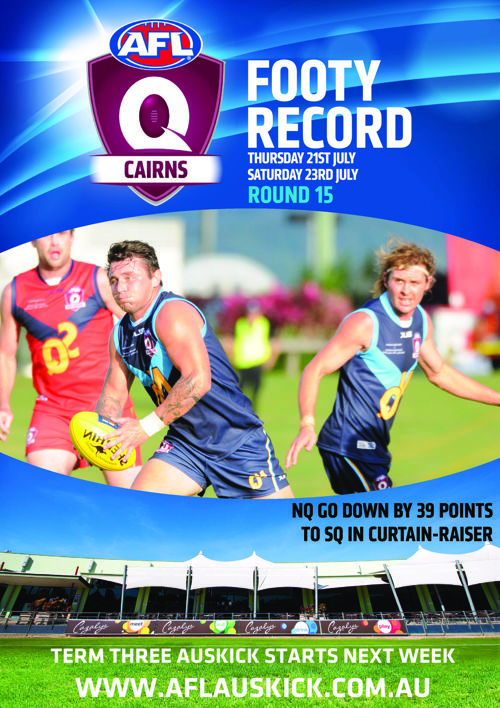 AFL Cairns Footy Record Round 15 2016