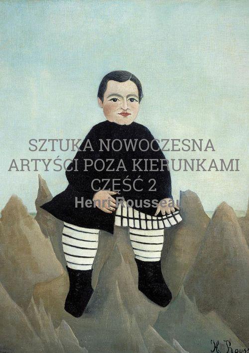 Sztuka nowoczesna - Artyści poza kierunkami część 2
