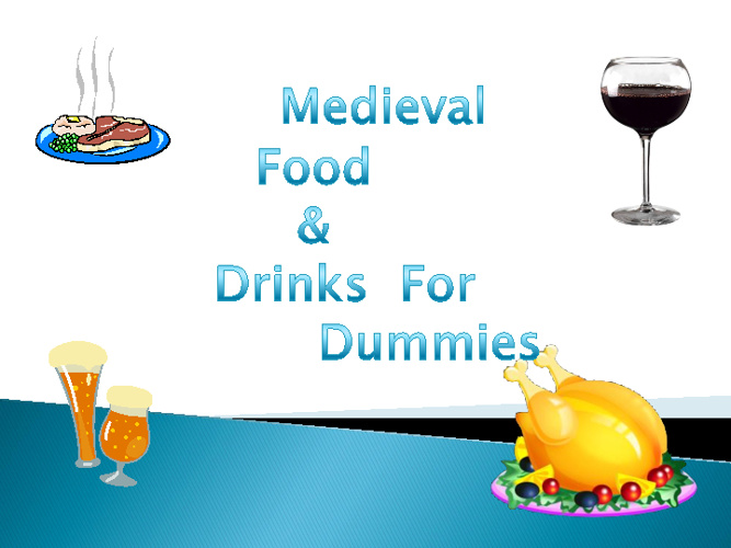 Medieval Food & Drink For Dummies