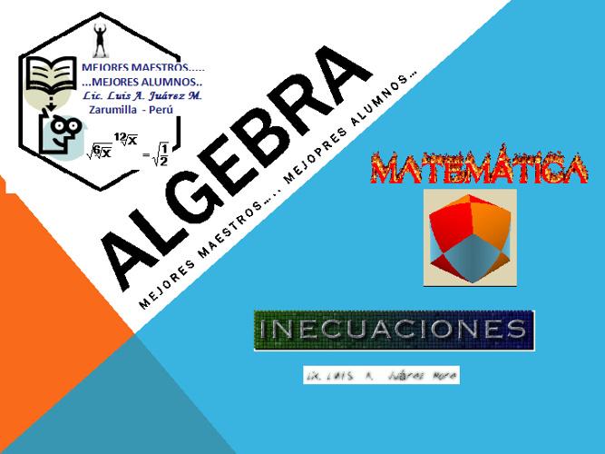 INECUACIONES - Lic. Luis A. Juárez  M.