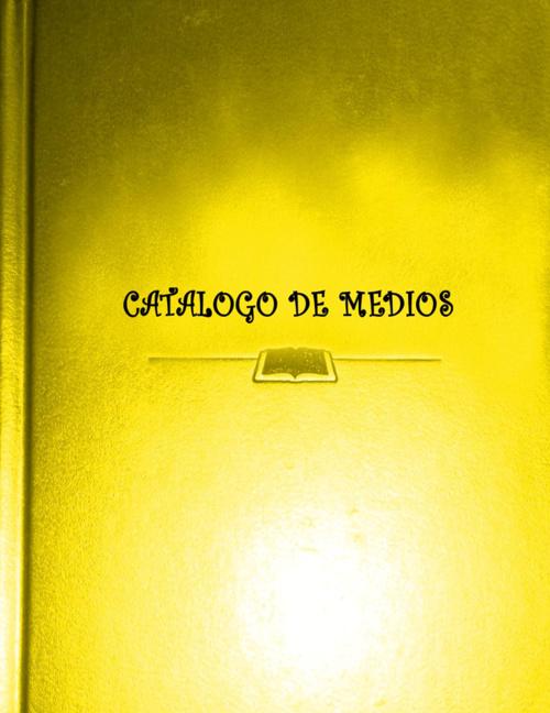 CATALOGO DE MEDIOS