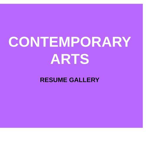 CONTEMPORARY ARTS - RESUMES