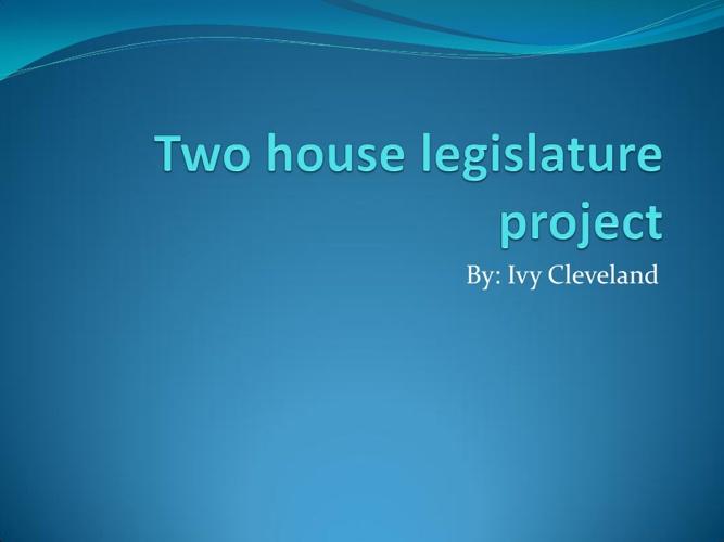Copy of Two house legislature project