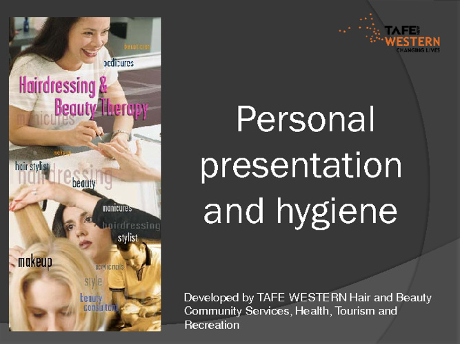 Personal presentation and hygiene