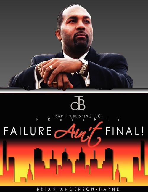 Failure Ain't Final EPK-Brian Anderson-Payne