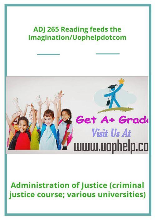 ADJ 265 Reading feeds the Imagination/Uophelpdotcom