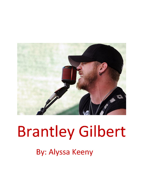 Brantley Gilbert By:Alyssa Keeny