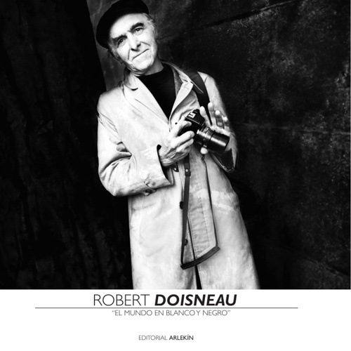 """Robert Doisneau - """"El mundo en blanco y negro"""""""
