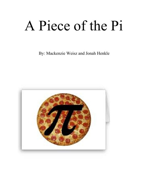 Mackenzie and Jonah's A Piece of the Pi