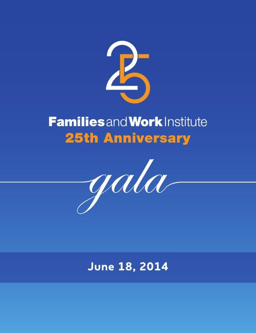 Families and Work Institute 25th Anniversary Gala Journal