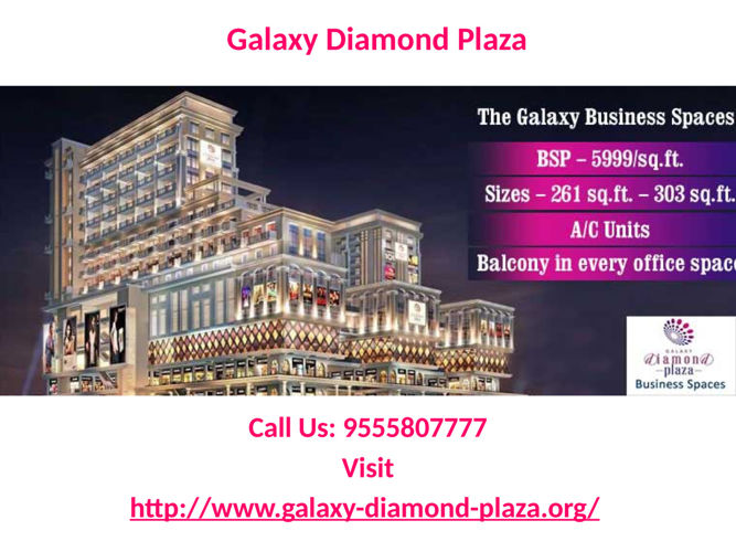 Invest low earn more Galaxy Diamond Plaza