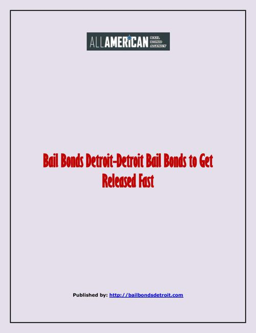 Bail Bonds Detroit-Detroit Bail Bonds To Get Released Fast