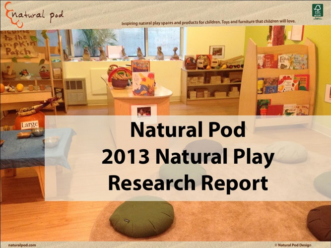 Natural Pod - 2013 Natural Play Research Report